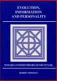 Evolution, Information and Personality : Toward a Unified Theory of the Psyche, DePaolo, Robert, 096546864X