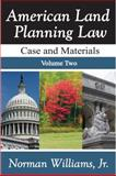 American Land Planning Law Vol. 2 : Cases and Materials, Williams, Norman, Jr., 1412848644