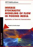Inverse Stochastic Modeling of Flow in Porous Media : Application to Reservoir Characterization, Le Ravalec-Dupin, Michaële, 2710808641