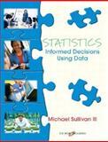 Statistics : Informed Decisions Using Data, Sullivan, Michael, 0130618640