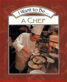 I Want to Be a Chef, Stephanie Maze, 0152018646