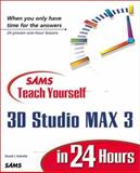 Sams Teach Yourself 3D Studio Max 3 in 24 Hours, Kalwick, David, 0672318644