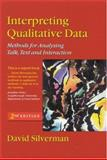 Interpreting Qualitative Data : Methods for Analysing Talk, Text and Interaction, Silverman, David, 0761968644