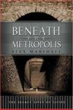 Beneath the Metropolis, Alex Marshall, 0786718641