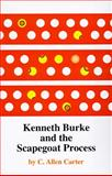 Kenneth Burke and the Scapegoat Process, Carter, C. Allen, 080612864X