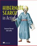 Hibernate Search in Action, Bernard, Emmanuel and Griffin, John, 1933988649