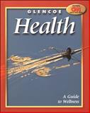 Glencoe Health : A Guide to Wellness, Merki, Mary Bronson and Merki, Don, 0078238641