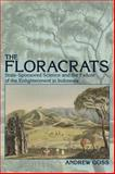 The Floracrats : State-Sponsored Science and the Failure of the Enlightenment in Indonesia, Goss, Andrew, 029924864X