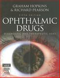 Ophthalmic Drugs : Diagnostic and Therapeutic Uses, Hopkins, Graham and Pearson, Richard, 0750688645