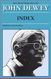 The Collected Works of John Dewey, Index : 1882 - 1953, , 080932864X