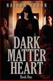 Dark Matter Heart, Nathan Wrann, 1475298641