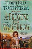 A Promise for Tomorrow, Judith Pella and Tracie Peterson, 1556618646