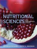 Nutritional Sciences : From Fundamentals to Food, McGuire, Michelle and Beerman, Kathy A., 0324598645