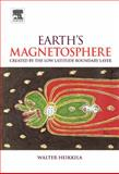 Earth's Magnetosphere : Formed by the Low-Latitude Boundary Layer, Heikkila, W. J., 0444528644