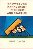 Knowledge Management in Theory and Practice, Dalkir, Kimiz, 075067864X