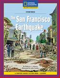 The San Francisco Earthquake, Johnson, Rebecca L. and National Geographic Learning Staff, 0792258649