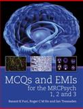 Revision MCQs and EMIs for the MRCPsych : Practice Questions and Mock Exams for the Written Papers, Puri, Basant K. and Treasaden, Ian, 1444118641