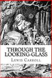 Through the Looking-Glass, Lewis Carroll, 1494308649