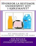 Hvorfor la Bestemor Undertøyet Sitt I Kjøleskapet?, Max Wallack and Carolyn Given, 149546864X