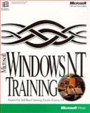 Microsoft Windows NT Training Version 3.51 : Interactive Self-Paced Training and Preparation for the Microsoft Certified Professional Exams, Microsoft Educational Services Staff, 1556158645