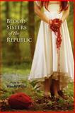 Blood Sisters of the Republic, Wendy Willis, 1935708643