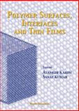 Polymer Surfaces, Interfaces and Thin Films, Karim, Alamgir, 9810238649
