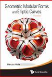 Geometric Modular Forms and Elliptic Curves, Haruzo Hida, 9814368644