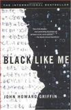 Black Like Me, John Howard Griffin, 0451208641
