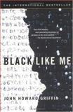 Black Like Me, John Howard Griffin, 0451208641
