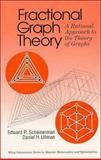 Fractional Graph Theory : A Rational Approach to the Theory of Graphs, Scheinerman, Edward R. and Ullman, Daniel H., 0471178640