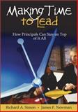 Making Time to Lead : How Principals Can Stay on Top of It All, Simon, Richard A. and Newman, James F., 0761938648