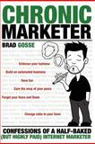 Chronic Marketer, Brad Gosse, 1470158647