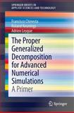 The Proper Generalized Decomposition for Advanced Numerical Simulations : A Primer, Chinesta, Francisco and Keunings, Roland, 3319028642