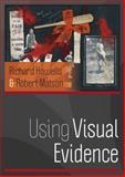 Using Visual Evidence, Howells, Richard and Matson, Robert, 033522864X