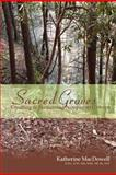 Sacred Groves: Creating and Sustaining Neopagan Covens, Katherine MacDowell, 055708864X