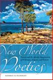 New World Poetics : Nature and the Adamic Imagination of Whitman, Neruda, and Walcott, Handley, George B., 0820328642