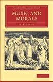 Music and Morals, Haweis, H. R., 1108038646