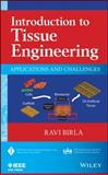 Introduction to Tissue Engineering : Applications and Challenges, Birla, Ravi, 1118628640