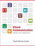 Visual Communication : Images with Messages, Lester, Paul Martin, 1133308643