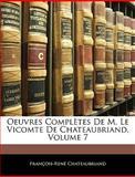 Oeuvres Complètes de M le Vicomte de Chateaubriand, François-René de Chateaubriand, 1146108648