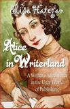 Alice in Writerland: a Writer's Adventures in the Ugly World of Publishing, Elisa Hategan, 1477558640