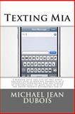Texting Mia, Michael DuBois, 1500458643