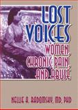 Lost Voices : Women, Chronic Pain, and Abuse, Radomsky, Nellie A., 156023864X