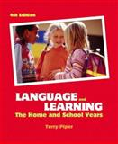 Language and Learning : The Home and School Years, Piper, Terry, 0131728644