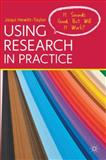 Using Research in Practice : It Sounds Good, but Will It Work?, Hewitt-Taylor, Jaqui, 0230278647