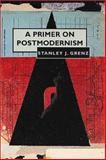 A Primer on Postmodernism, Grenz, Stanley J., 0802808646