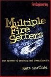 Multiple Fire Setters : The Process of Tracking and Identification, Martinez, Brett, 0878148647