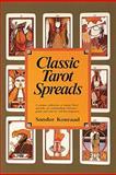 Classic Tarot Spreads, Sandor Konraad, 0914918648
