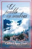 El Pueblo en Sombras, Carlos López Dzur, 1463378645