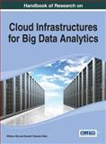 Handbook of Research on Cloud Infrastructures for Big Data Analytics, Pethuru Raj, 1466658649